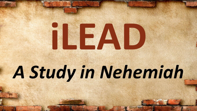 iLEAD - A Study in Nehemiah - Delegating Well