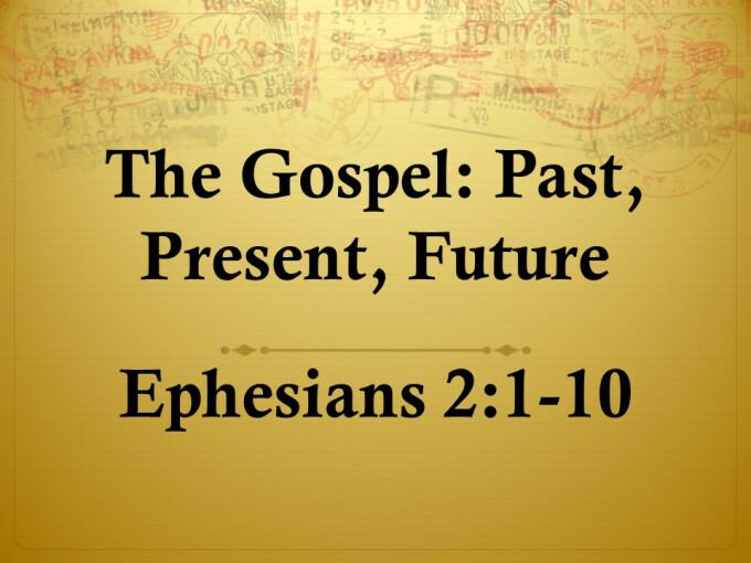 The Gospel: Past, Present, Future